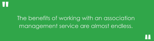 The benefits of working with an association management service are almost endless-