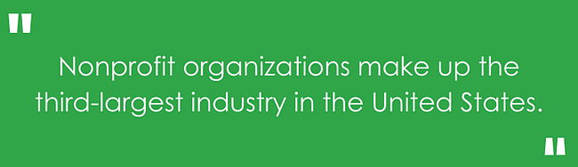 nonprofit organizations make up the third-largest industry in the United States.